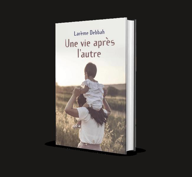 """Livre """"Une vie après l'autre"""" de Larème Debbah"""