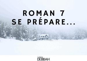 Roman 7 se prépare